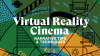 Cine-VR: Why Cinematic VR isn't just for Hollywood
