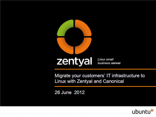 Migrate your customers' IT infrastructure to Linux with Zentyal and Canonical
