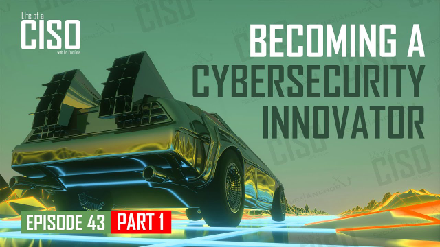How I Became a Cyber Security Innovator (Part 1)