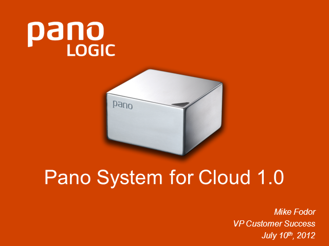 Pano Logic Customer Briefing - Pano System for Cloud 1.0