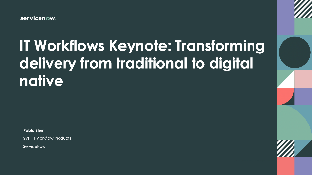 IT Workflows Keynote: Transforming delivery from traditional to digital native