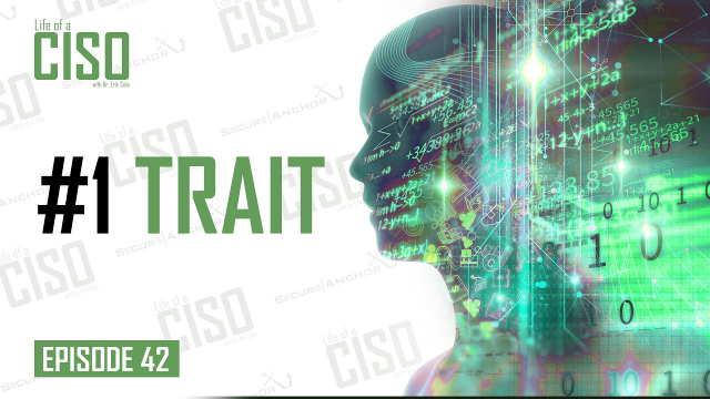 The #1 Trait that will turn you into a World Class CISO
