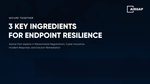 3 Key Ingredients for Endpoint Resilience