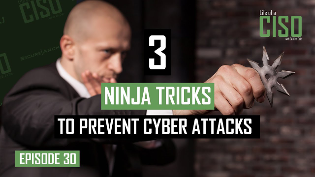 How to Prevent Cyber Attacks in 2021 (3 Ninja Tricks for CISO's)