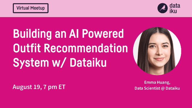 [Virtual Meetup] Building an AI Powered Outfit Recommendation System w/ Dataiku