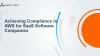 Achieving Compliance in AWS for SaaS Software Companies