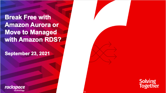 Break Free with Amazon Aurora or Move to Managed with Amazon RDS?