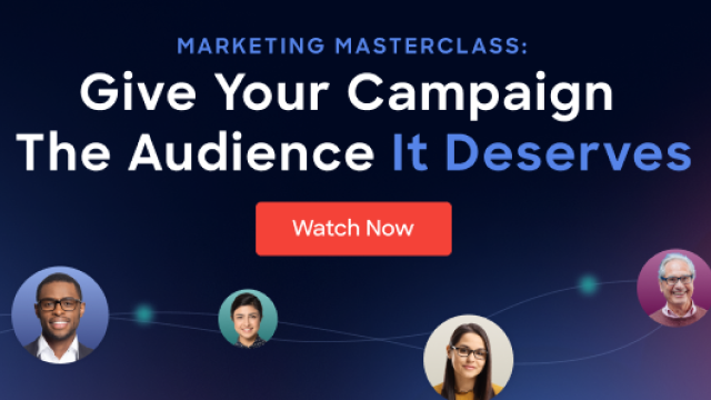 Marketing Masterclass: Give Your Campaign The Audience It Deserves