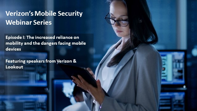 Mobile Security Series Episode I: The Increased Reliance on Mobility