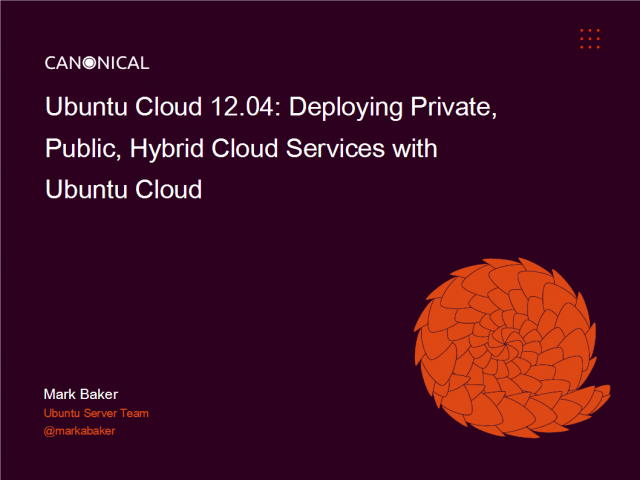 Deploying Private, Public, Hybrid Cloud Services with Ubuntu Cloud