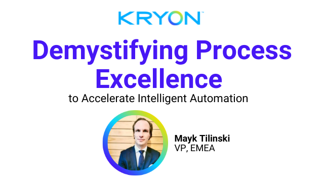 Demystifying Process Excellence to Accelerate Intelligent Automation