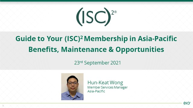 Guide to Your (ISC)² Membership in APAC: Benefits, Maintenance & Opportunities