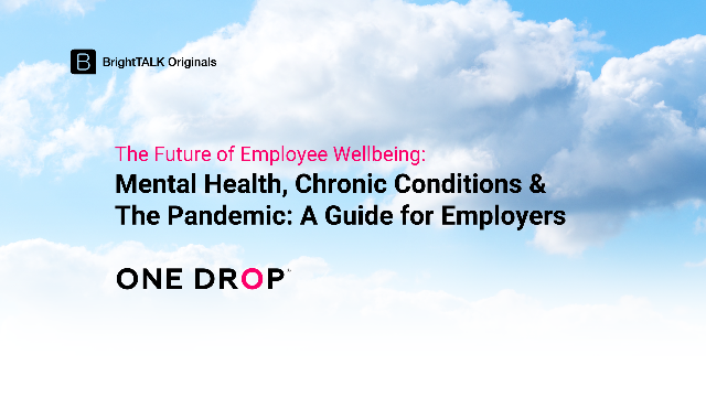 Mental health, chronic conditions & the pandemic: a guide for employers