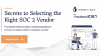 Secrets to Selecting the Right SOC 2 Vendor