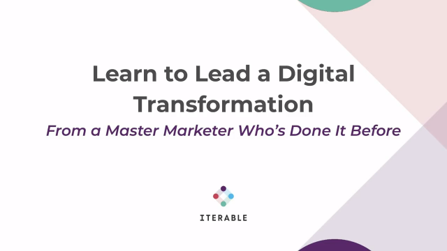 Lead a Digital Transformation from a Master Marketer Who's Done It Before