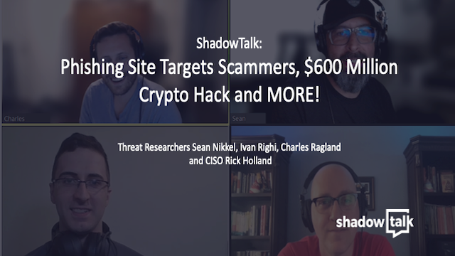 Podcast: Phishing Site Targets Scammers, $600 Million Crypto Hack and MORE!
