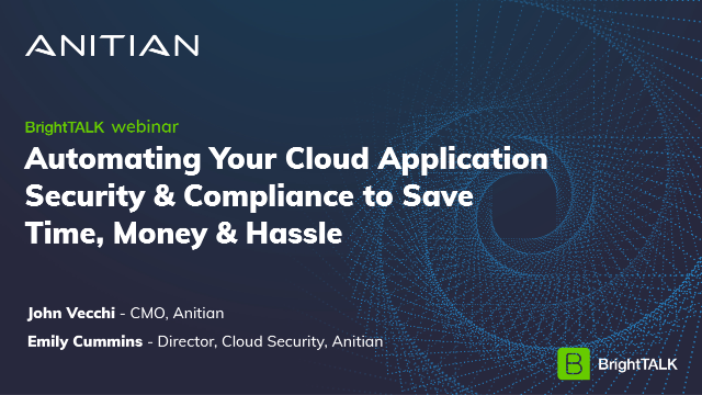 Automating Cloud Application Security & Compliance to Save Time, Money & Hassle