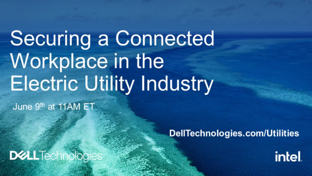 Securing a Connected Workplace in the Electric Utility Industry