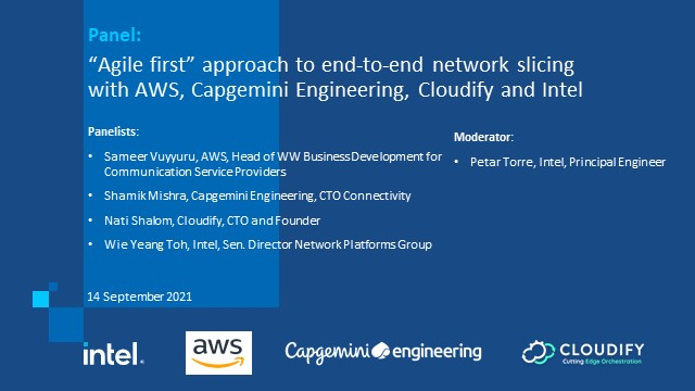 Panel: Agile Network Slicing with AWS, Capgemini Engineering, Cloudify and Intel