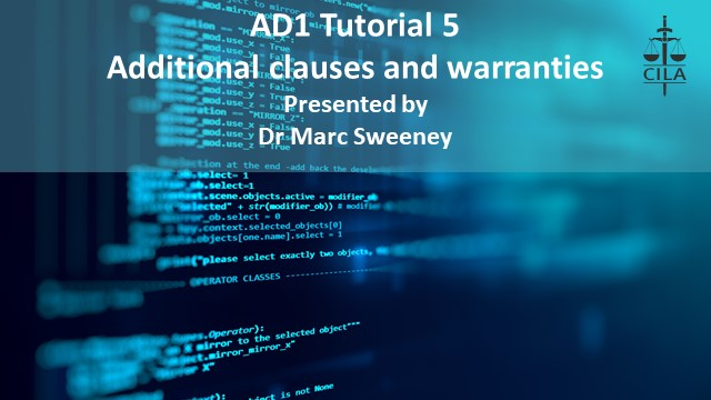 AD1 Tutorial 5 - Additional Clauses and Warranties