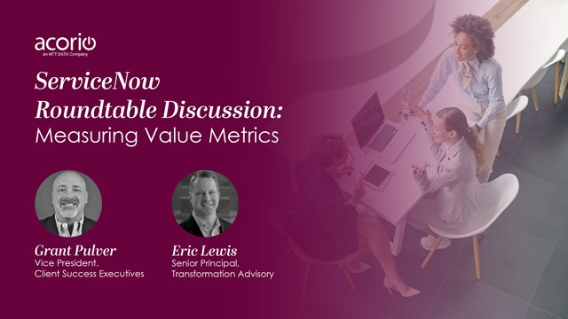 ServiceNow Roundtable Discussion: Measure Value Metrics