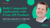 Build Composable Applications with Event API Products
