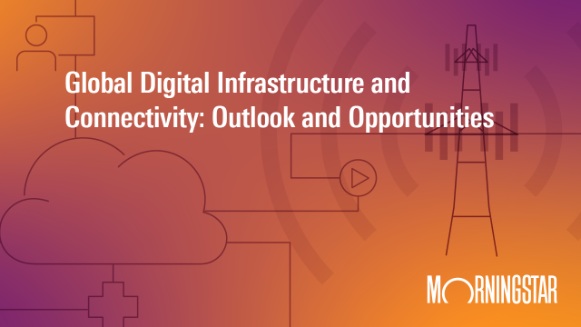 Global Digital Infrastructure and Connectivity – Outlook and Opportunities