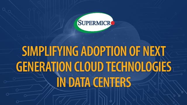 Simplifying Adoption of Next Generation Cloud Technologies in Data Centers