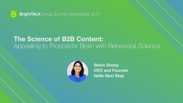 The Science of B2B Content: Appealing to Prospects' Brain w/ Behavioral Science