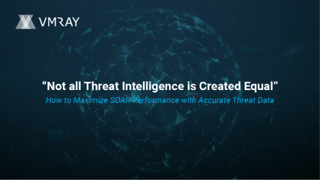 How to Maximize SOAR Performance with Accurate Threat Data