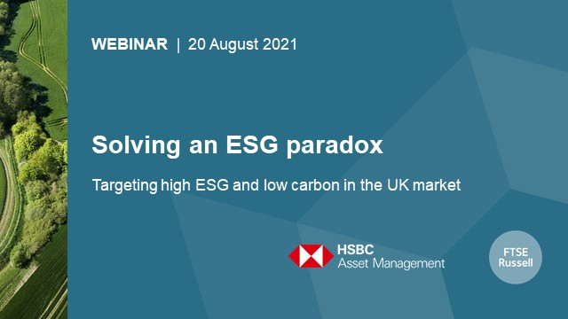 Solving an ESG paradox – targeting high ESG and low carbon in the UK market