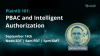 PlainID 101: Policy Based Access Control (PBAC) and Intelligent Authorization