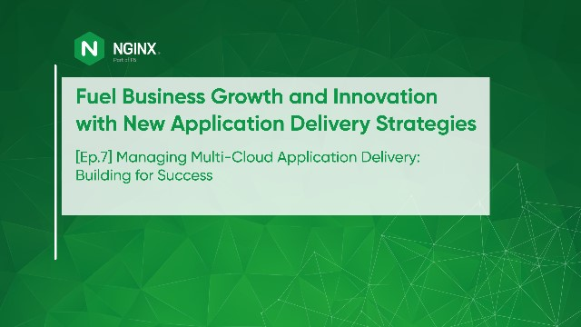 [Ep.7] Managing Multi-Cloud Application Delivery: Building for Success