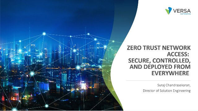 Zero Trust Network Access: Secure, Controlled, and Deployed from Everywhere