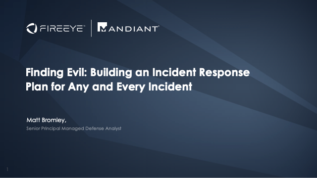 Finding Evil: Building an Incident Response Plan for Any and Every Incident
