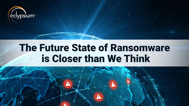 The Future State of Ransomware is Closer Than We Think