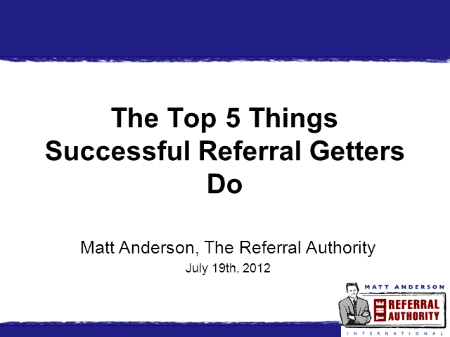 The Top 5 Things Successful Referral Getters Do
