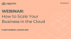 How to Scale Your Business in the Cloud