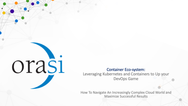 Container Eco-system: Leveraging Kubernetes and Containers & Up your DevOps Game