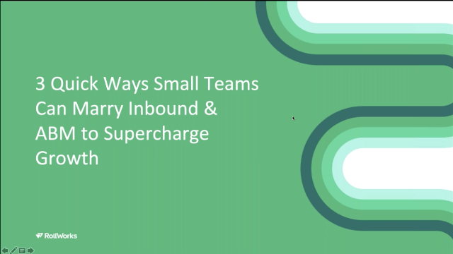 3 Quick Ways Small Teams Can Marry Inbound & ABM to Supercharge Growth