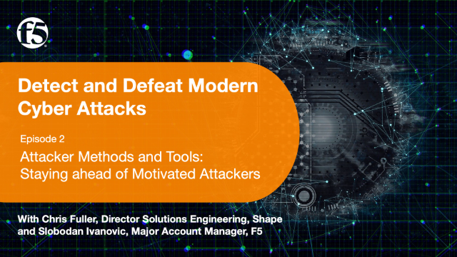 Episode 2 - Attacker Methods and Tools: Staying ahead of Motivated Attackers