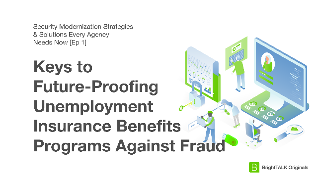 Keys to Future-Proofing Unemployment Insurance Benefits Programs Against Fraud