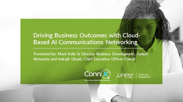 Driving Business Outcomes with Cloud-Based AI Communications Networking