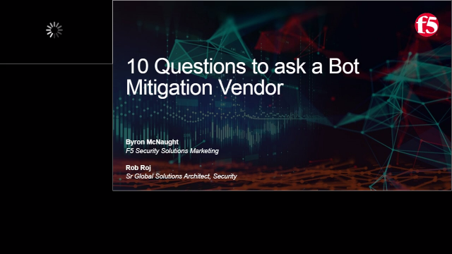 10 Questions to Ask a Bot Mitigation Manager