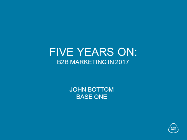 Five years on: B2B Marketing in 2017