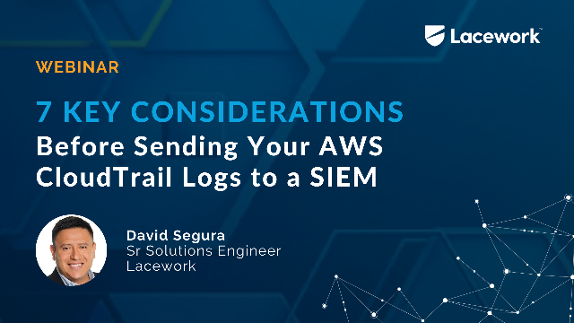 7 Key Considerations Before Sending Your AWS CloudTrail Logs to a SIEM