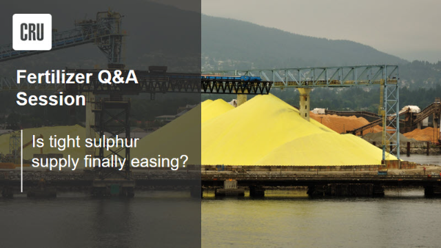 CRU Fertilizers Q&A Session: Is tight sulphur supply finally easing?