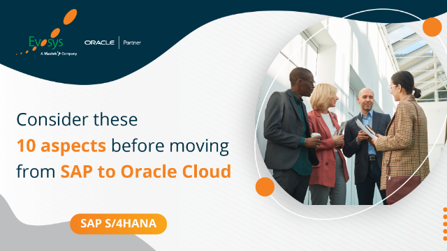 Ep 1 | Vlog - Consider These 10 Aspects Before Moving from SAP to Oracle Cloud