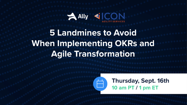 5 Landmines to Avoid when Implementing OKRs and Agile Transformation