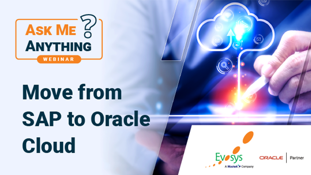 Ask Me Anything Webinar | Move from SAP to Oracle Cloud
